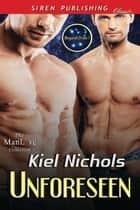 Unforeseen ebook by Kiel Nichols