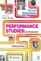 Performance Studies - An Introduction ebook by Richard Schechner