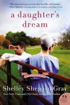 A Daughter's Dream ebook by Shelley Shepard Gray