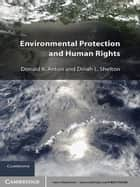Environmental Protection and Human Rights ebook by Donald K. Anton,Dinah L. Shelton