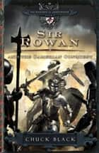 Sir Rowan and the Camerian Conquest ebook by Chuck Black