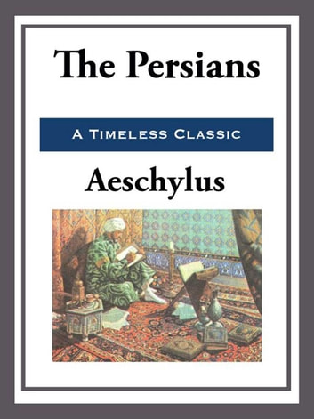 The Persians ebook by Aeschylus