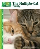 The Multiple-Cat Family ebook by Sheila Webster Boneham