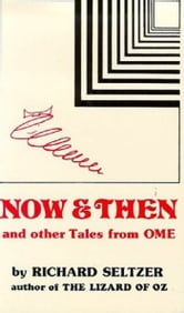 Now and Then and Other Tales from Ome, Illustrated ebook by Seltzer,Richard