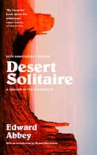Desert Solitaire: A Season in the Wilderness ebook by Edward Abbey, Robert Macfarlane