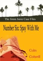 Number Six: Spay With Me ebook by Colin Cotterill