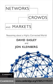 Networks, Crowds, and Markets ebook by Easley, David