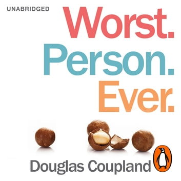 Worst. Person. Ever. audiobook by Douglas Coupland