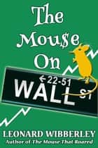 The Mouse On Wall Street ebook by Leonard Wibberley