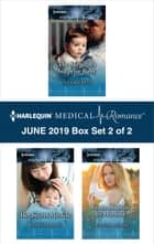 Harlequin Medical Romance June 2019 - Box Set 2 of 2 eBook by Tina Beckett, Dianne Drake, Deanne Anders