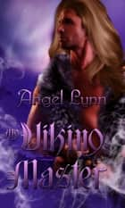 My Viking Master ebook by Angel Lynn