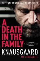 A Death in the Family - My Struggle Book 1 ebook by Karl Ove Knausgaard, Don Bartlett