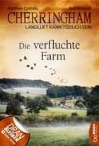 Cherringham - Die verfluchte Farm - Landluft kann tödlich sein ebook by Matthew Costello, Neil Richards, Sabine Schilasky