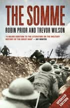 The Somme ebook by Robin Prior, Trevor Wilson