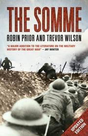 The Somme ebook by Robin Prior,Trevor Wilson