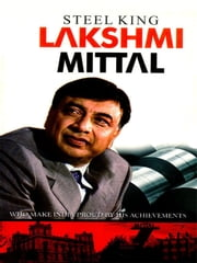 Steel King: Lakshmi Mittal ebook by Prateeksha M. Tiwari