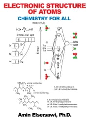 Electronic Structure of Atoms - Chemistry for All ebook by Amin Elsersawi, Ph.D.