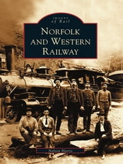 Norfolk and Western Railway ebook by Nelson Harris