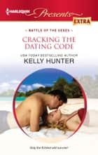 Cracking the Dating Code ebook by Kelly Hunter