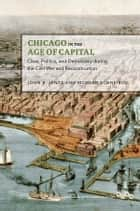 Chicago in the Age of Capital ebook by John B. Jentz,Richard Schneirov
