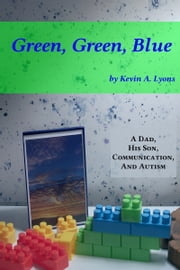 Green, Green, Blue ebook by Kevin A. Lyons