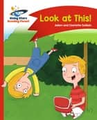 Reading Planet - Look at this! - Red B: Comet Street Kids ebook by