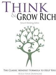 Think and Grow Rich - Network Marketing Edition ebook by Hill, Napoleon