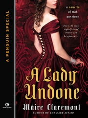 A Lady Undone - A Mad Passions Novella (A Penguin Special from Signet Eclipse) ebook by Máire Claremont