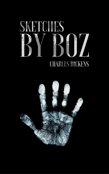 Sketches by Boz eBook by Charles Dickens