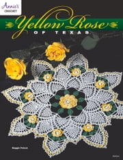 Yellow Rose of Texas Doily ebook by Annie's