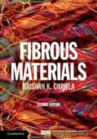 Fibrous Materials ebook by Krishan Chawla
