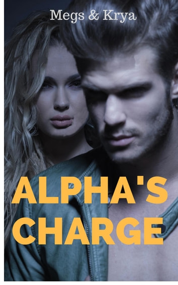 Alpha's Charge - Unpurely Pure, #1 ebook by Megs & Krya