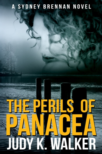 The Perils of Panacea - A Sydney Brennan Novel ebook by Judy K. Walker