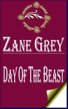 Day of the Beast ebook by Zane Grey