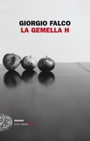 La gemella H ebook by Giorgio Falco