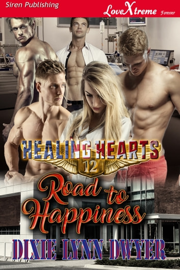 Healing Hearts 12: Road to Happiness ebook by Dixie Lynn Dwyer