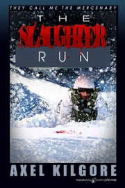 The Slaughter Run ebook by Jerry Ahern,Axel Kilgore