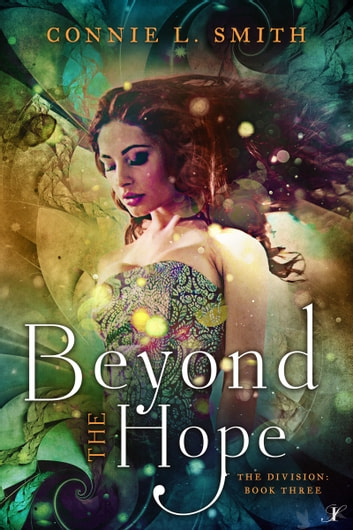 Beyond the Hope - The Division: Book Three ebook by Connie L. Smith
