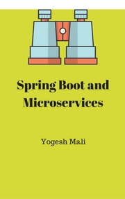Spring Boot and Microservices ebook by Yogesh Mali