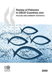 Review of Fisheries in OECD Countries 2009 - Policies and Summary Statistics ebook by Collective