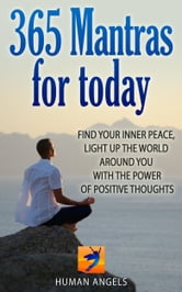 365 Mantras for Today ebook by Human Angels
