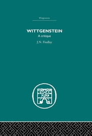 Wittgenstein - A Critique ebook by J.N. Findlay