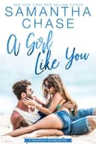 A Girl Like You - Magnolia Sound, #2 ebook by Samantha Chase