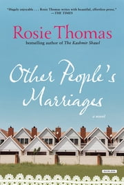 Other People's Marriages: A Novel ebook by Rosie Thomas