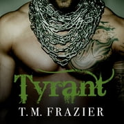 Tyrant audiobook by T. M. Frazier