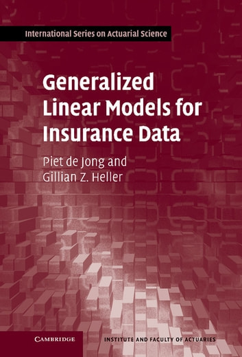 Generalized Linear Models for Insurance Data ebook by Piet de Jong,Gillian Z. Heller