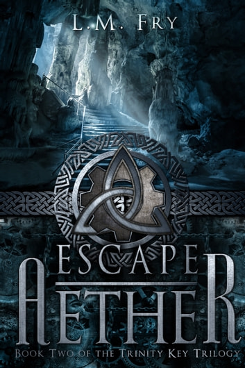 Escape Aether - Book Two of the Trinity Key Trilogy 電子書 by L.M. Fry