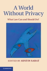 A World without Privacy - What Law Can and Should Do? ebook by Austin Sarat