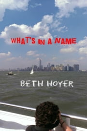 What's in a Name ebook by Beth Hoyer