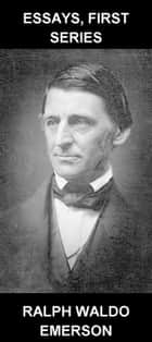 Essays, First Series [con Glosario en Español] ebook by Ralph Waldo Emerson, Eternity Ebooks